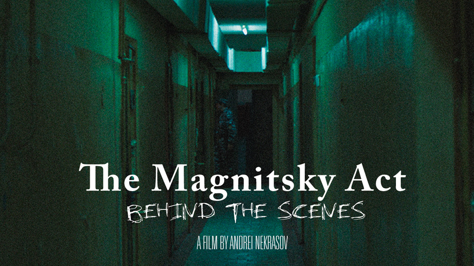 The Magnitsky Act: Behind the Scenes